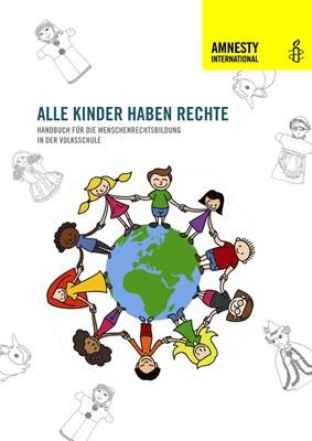 01 Alle Kinder haben Rechte. Menschenrechtsbildung in der Volksschule (Amnesty International Österreich, Okt   © Amnesty International